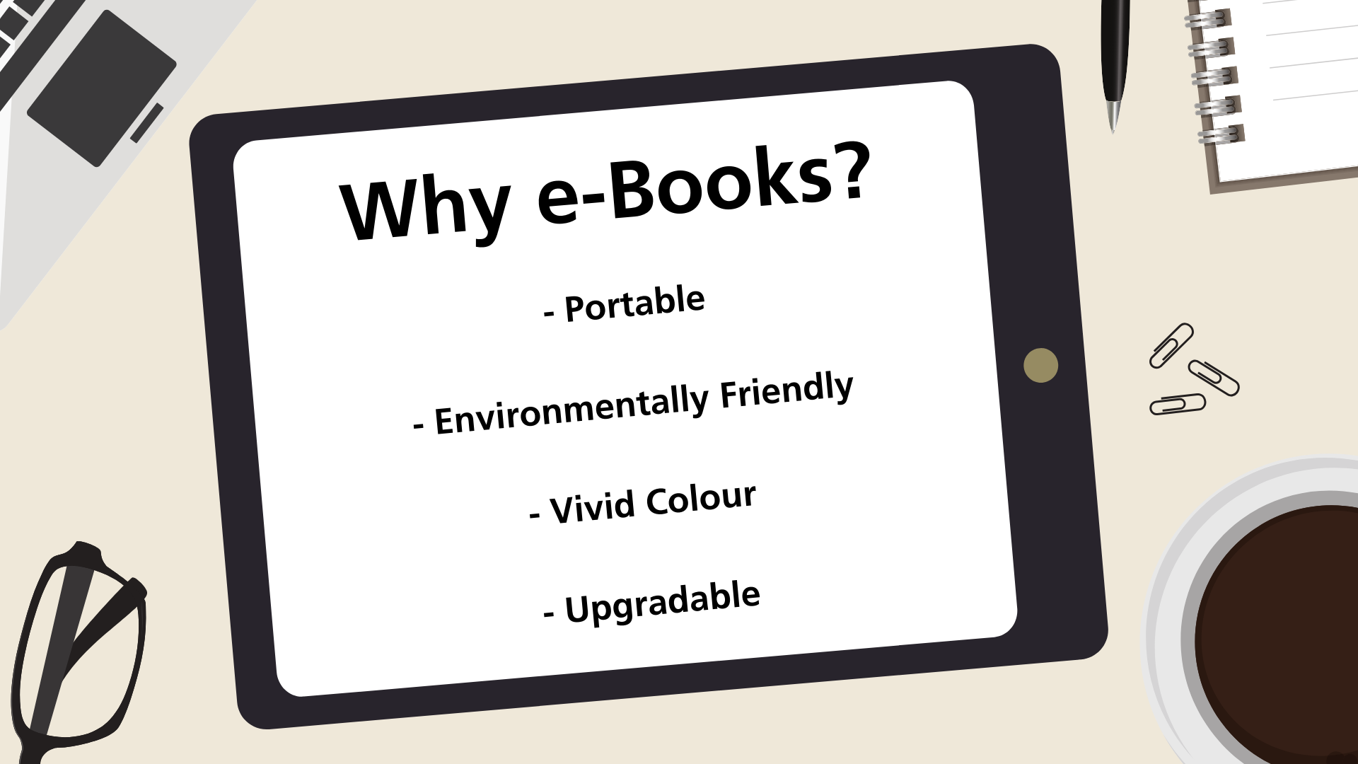 An iPad is placed on a table top and displays the benefits of e-Books, including being portable, environmentally friendly, in vivid colour and upgradable.