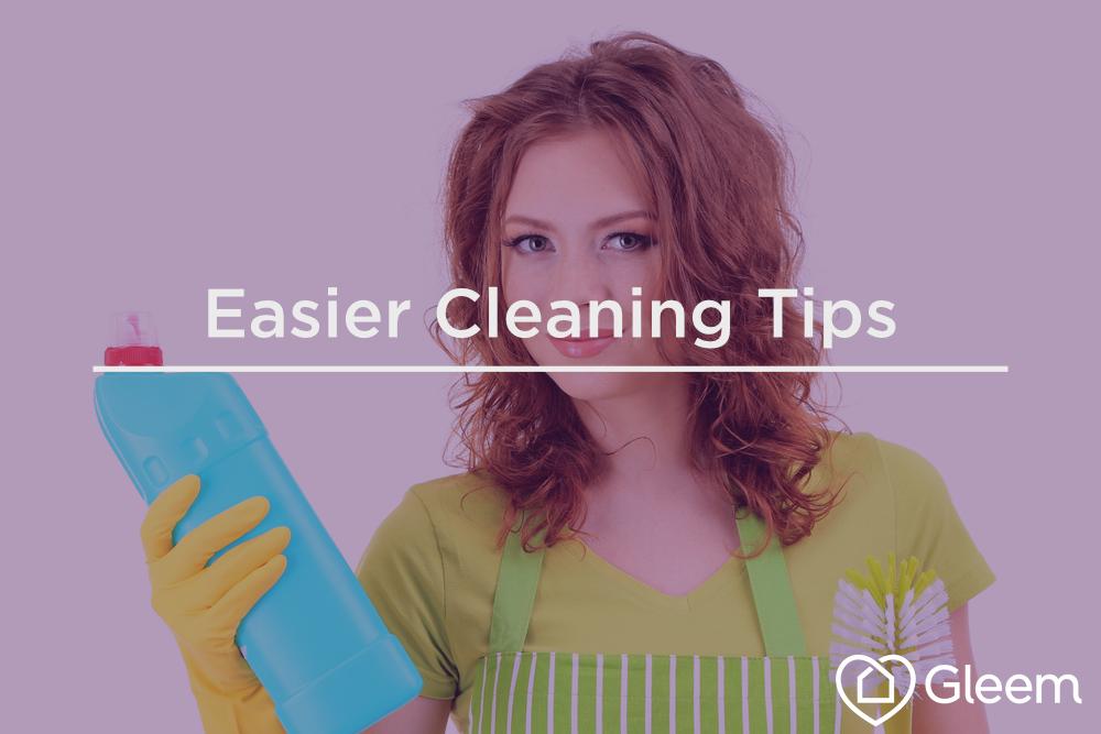 easier cleaning tips - gleem
