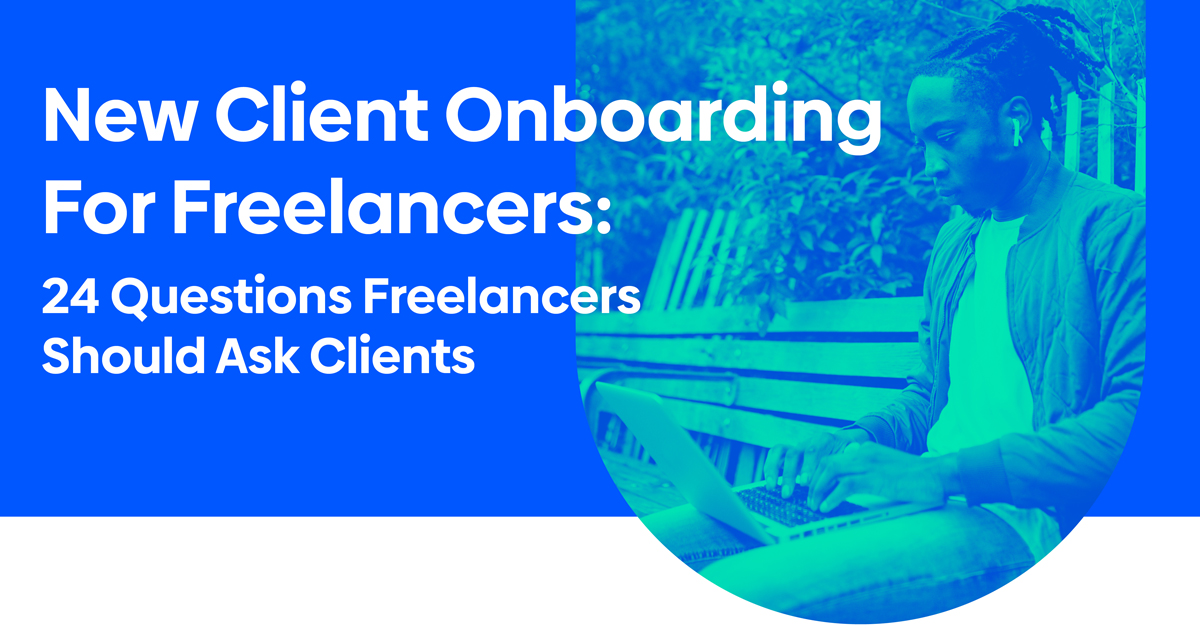 New Client Onboarding For Freelancers: 24 Questions Freelancers Should Ask Clients