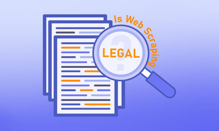 Is Web Scraping Legal? The Definitive Guide