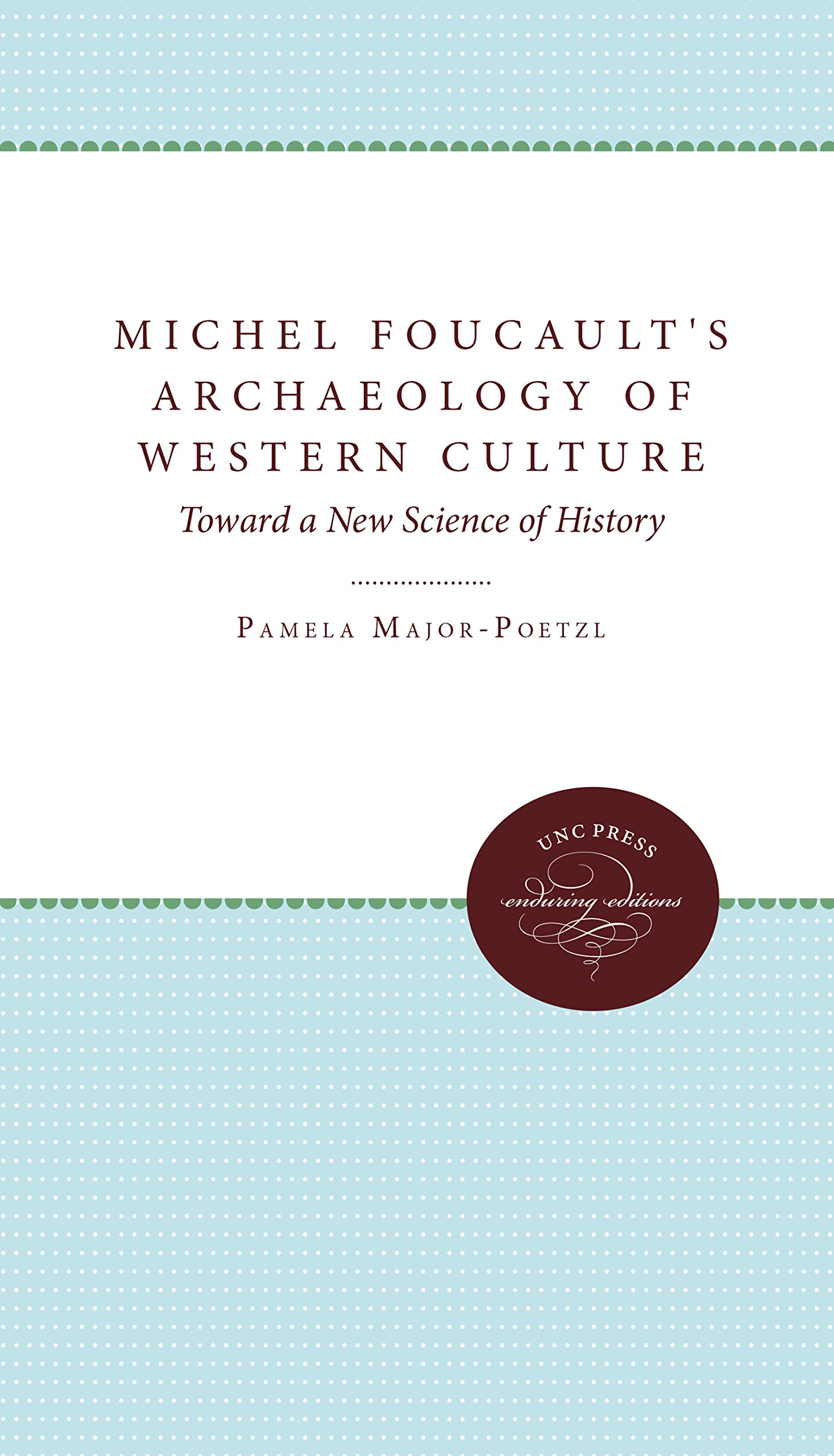 Michel Foucault's Archaeology of Western Culture