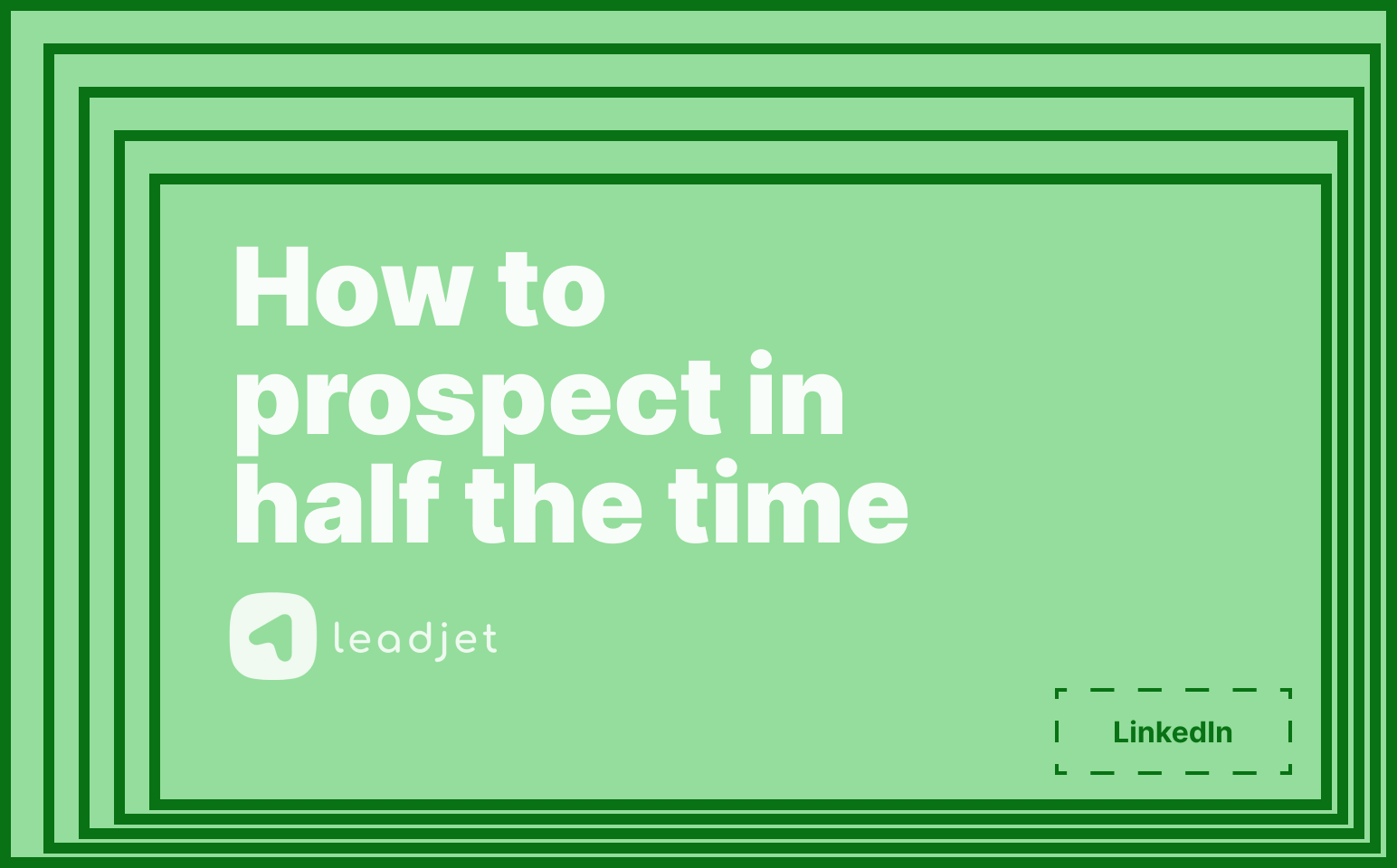 How Leadjet helps you prospect in half the time