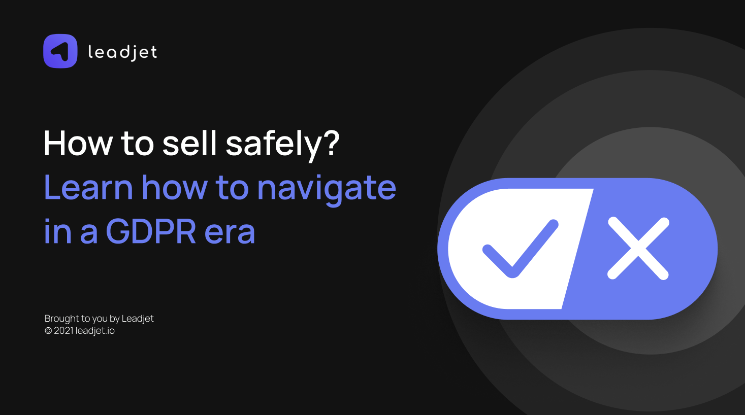 What is GDPR? How to navigate sales safely, in the GDPR era with Leadjet
