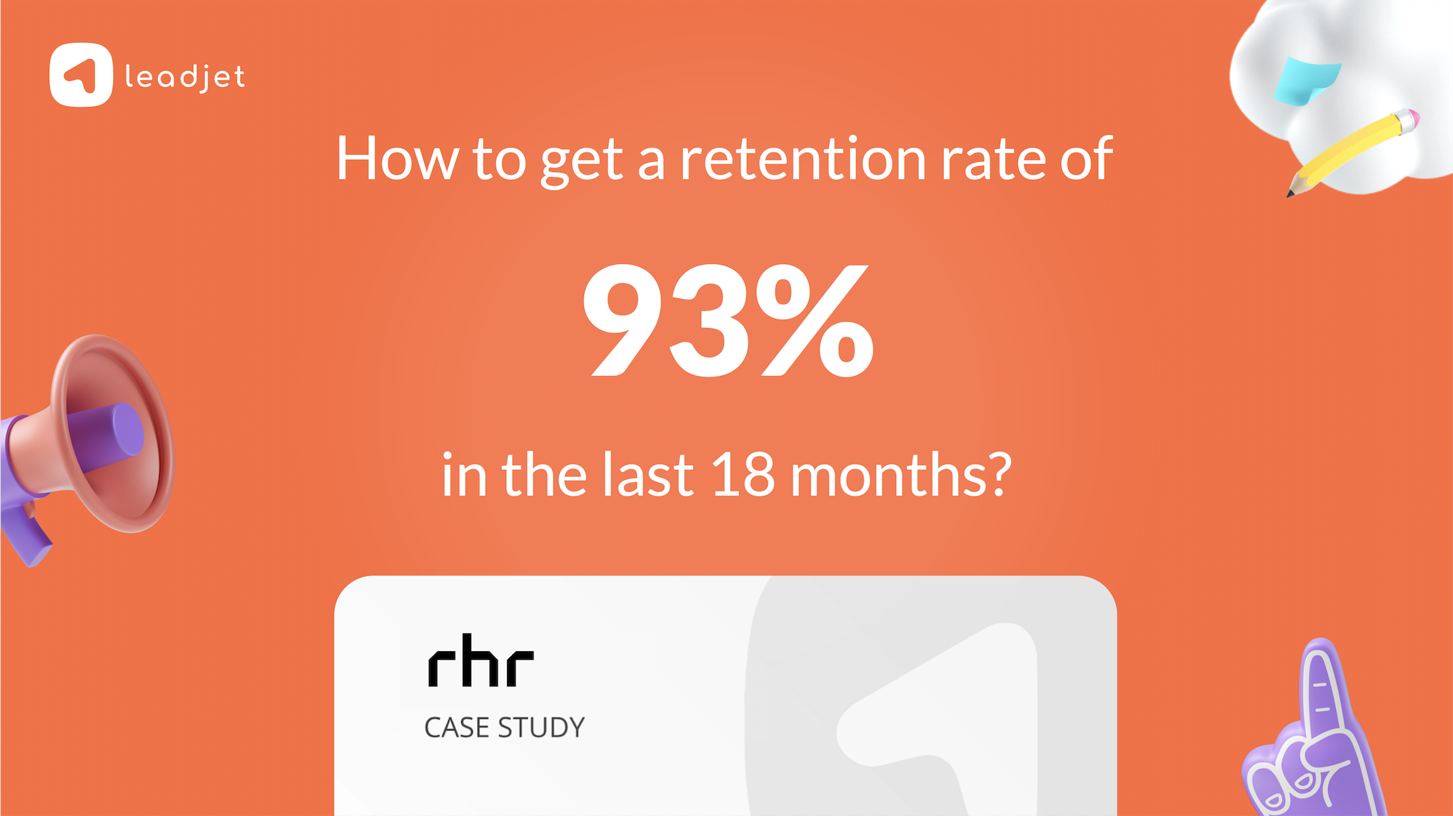 How Leadjet helped RHR to get 93% retention rate