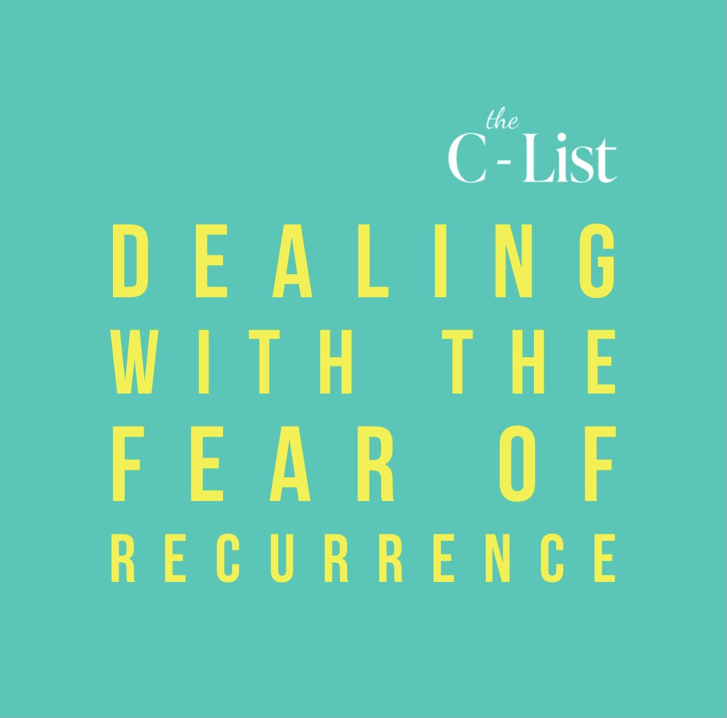 After a cancer diagnosis how easy is it to just move on and not think about recurrence?  Here are the C List tips on ways to manage that fear with Resilience & Recovery Coach Sinead Scott-Lennon