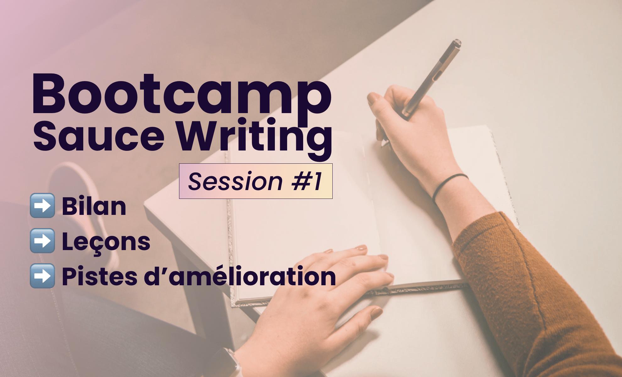 Bilan atelier écriture sauce writing bootcamp
