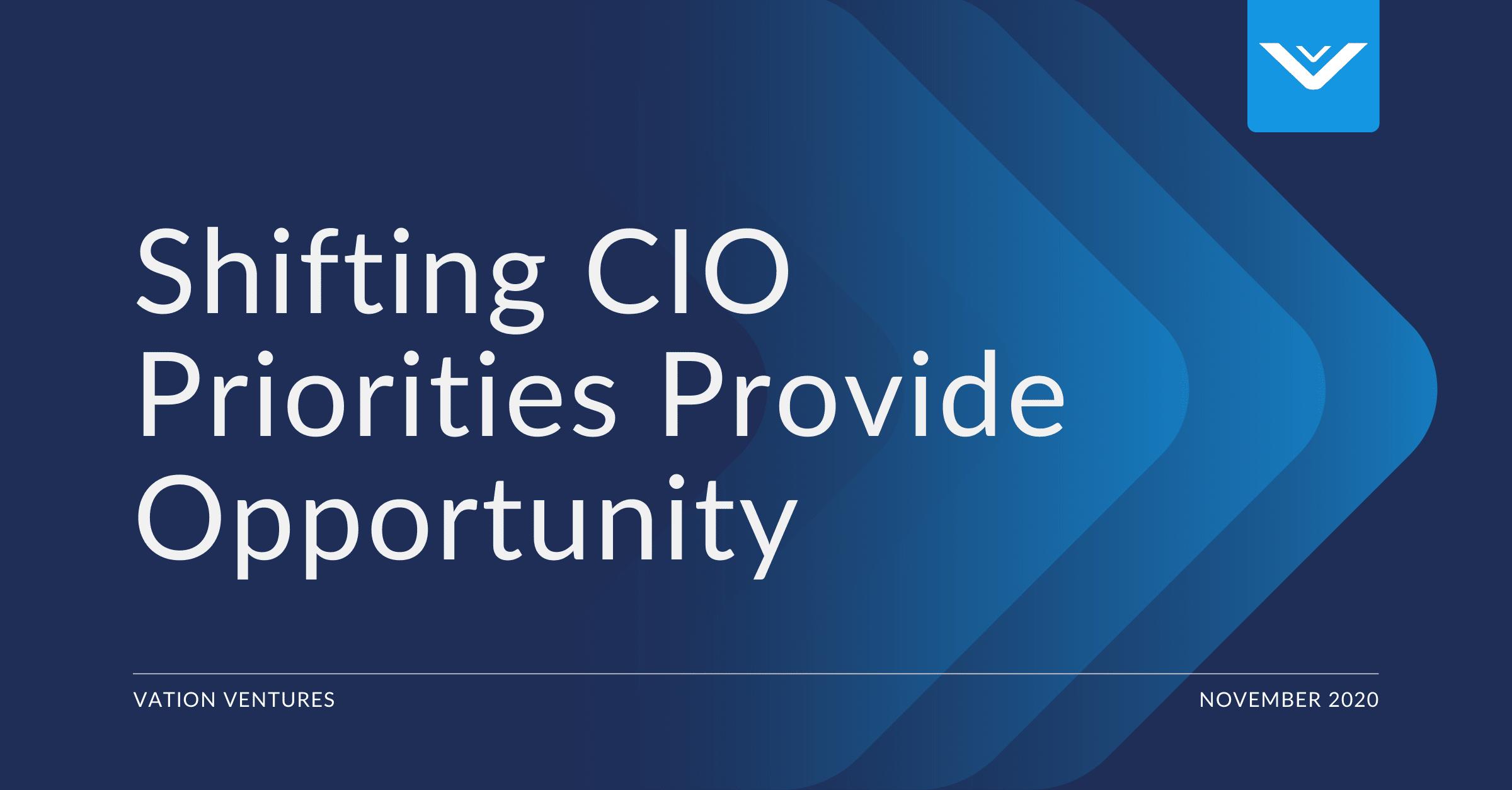 Shifting CIO Priorities Provide Opportunity