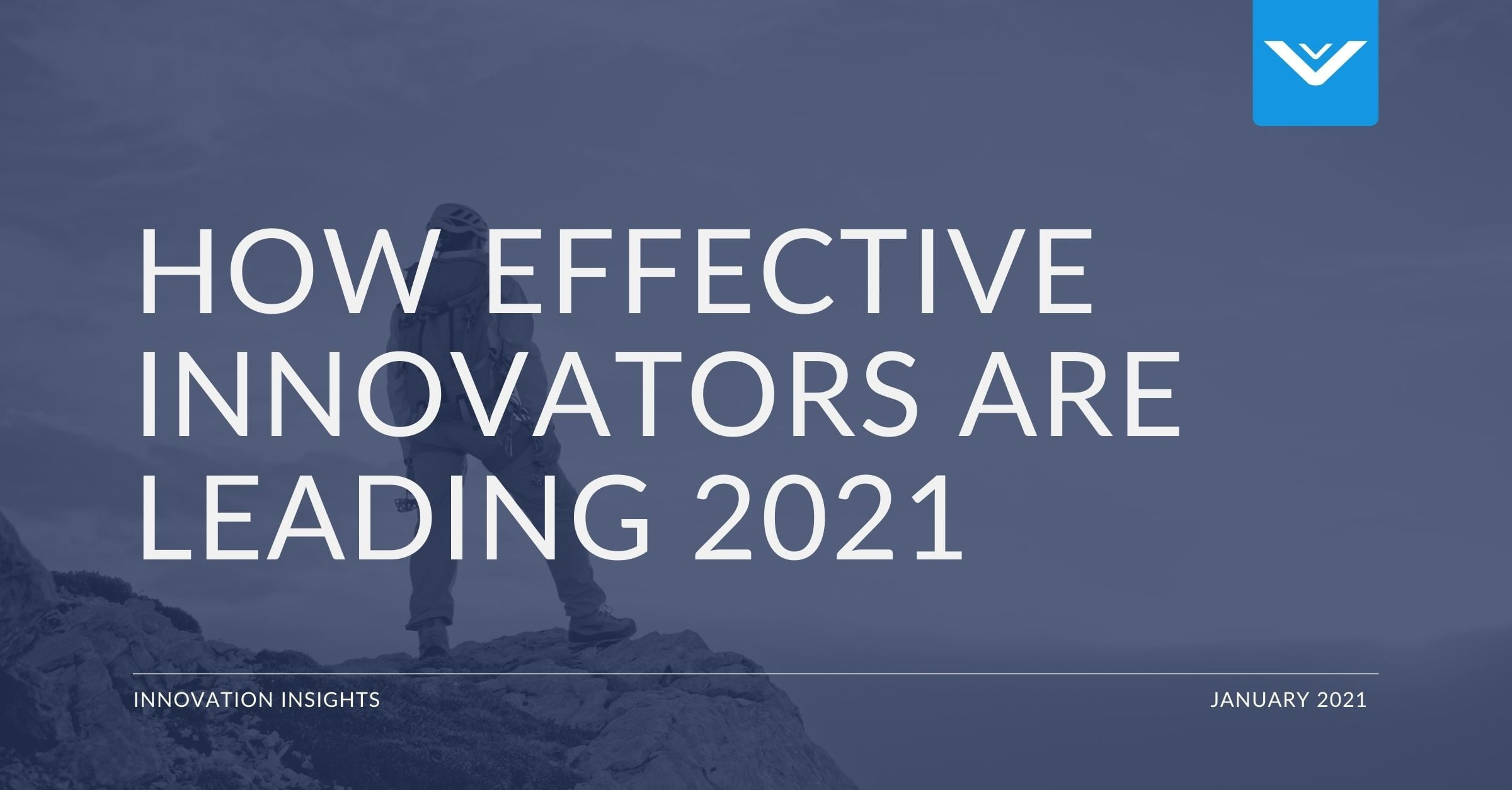 How Effective Innovators are Leading 2021 with Humanity and Humility