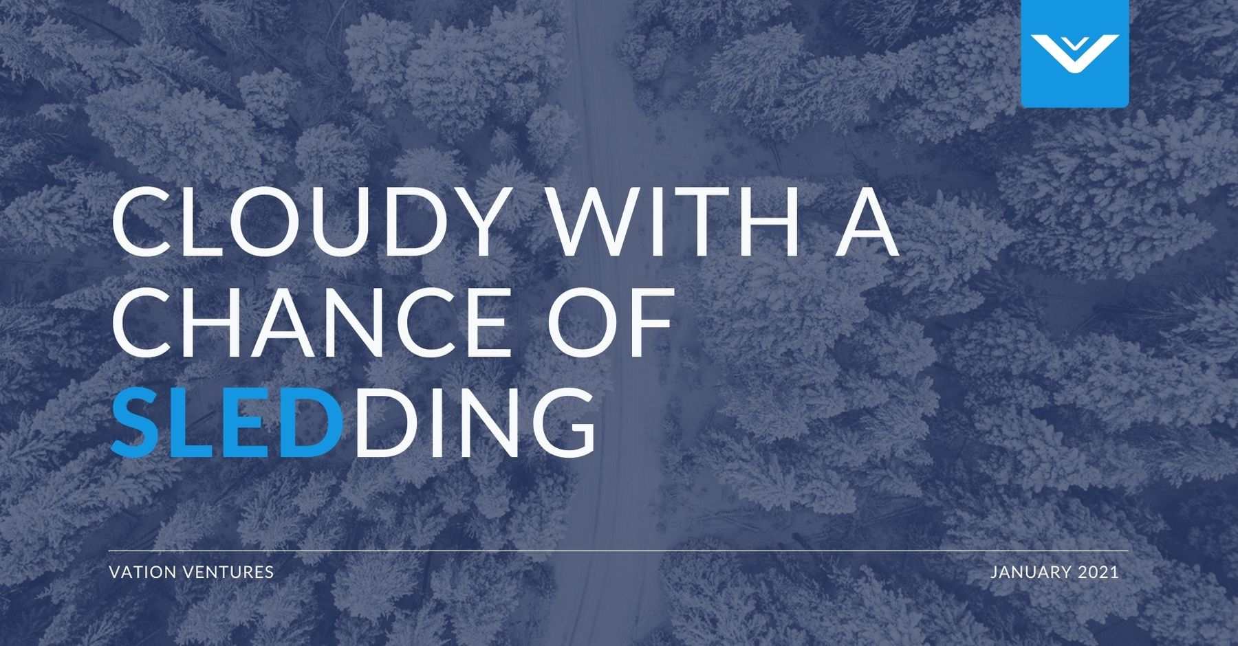 2021: Cloudy with a Chance of SLEDding