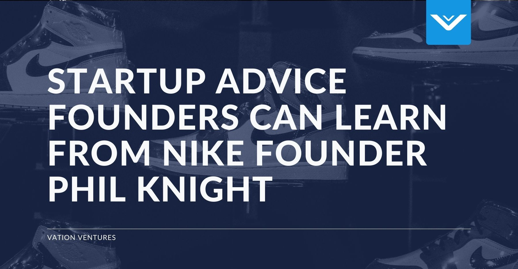 8 Pieces of Startup Advice Founders Can Learn From Nike Founder Phil Knight
