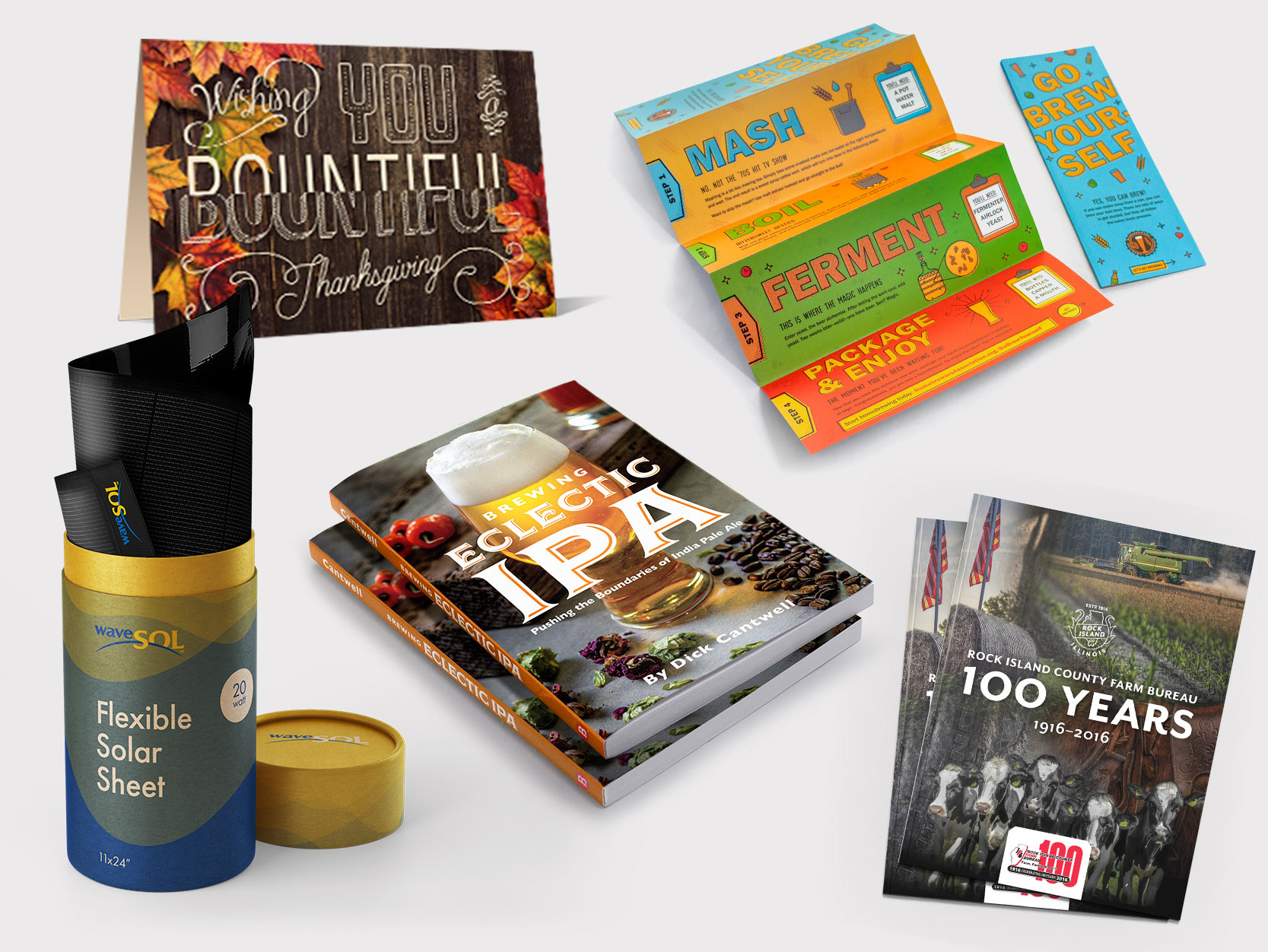 A collage of print examples including Thanksgiving card, fold-out brochure for homebrewing, Brewing Eclectic IPA book stack, a 100 Years Rock Island County Farm Bureau book and packaging mockup for Wavesol flexible solar panel.