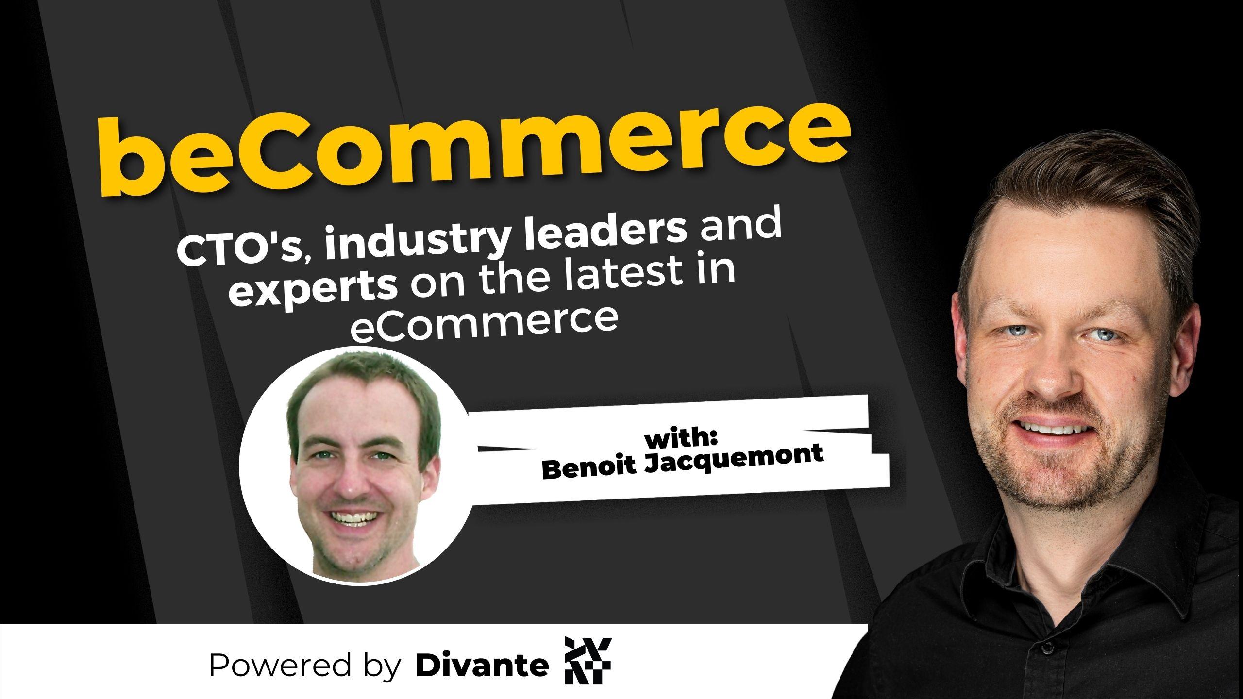 beCommerce episode with Benoit Jaquement