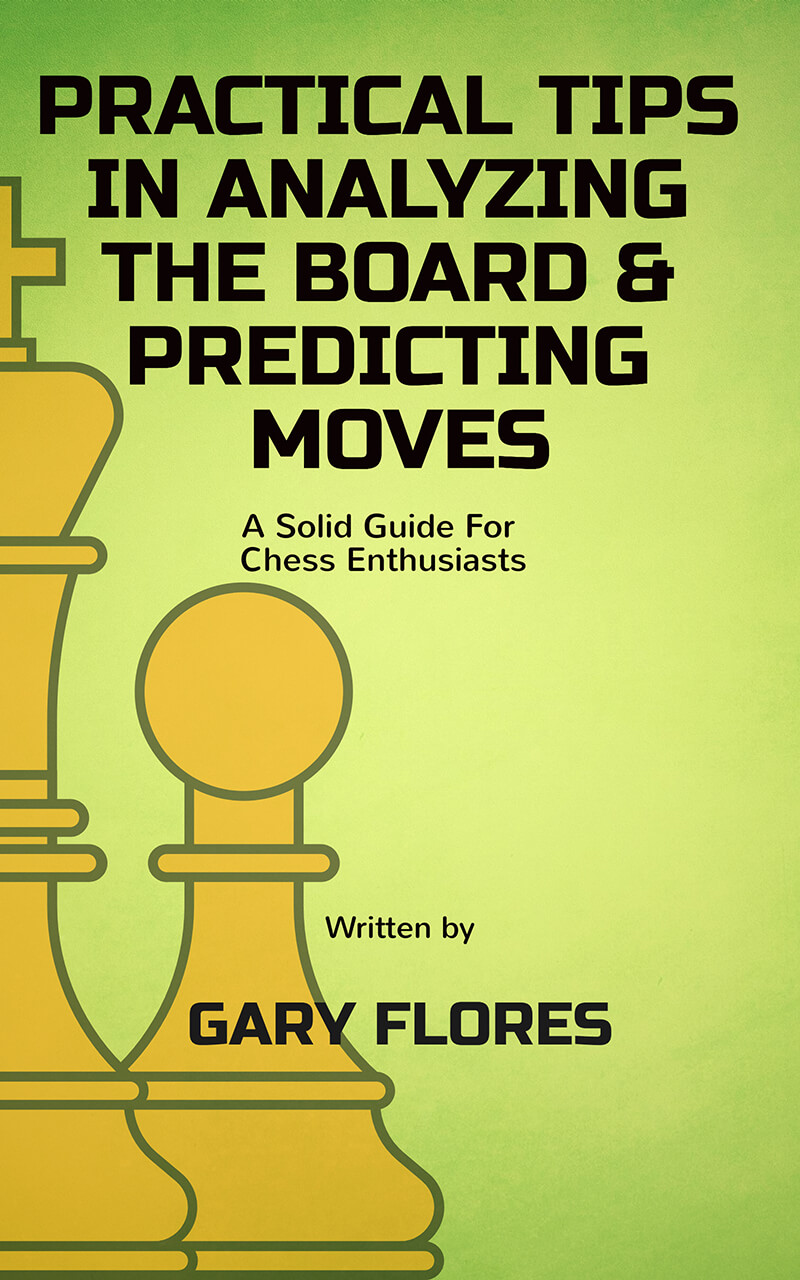 Practical Tips in Analyzing the Board & Predicting Moves