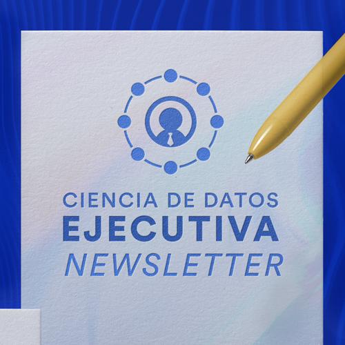 Ciencia De Datos Ejecutiva Newsletter
