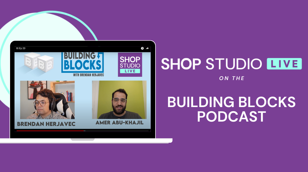 Video Podcast: Building Blocks x Shop Studio Live