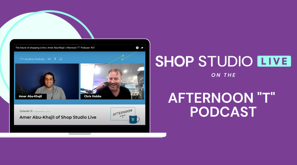 """Video Podcast: Afternoon """"T"""" x Shop Studio Live"""
