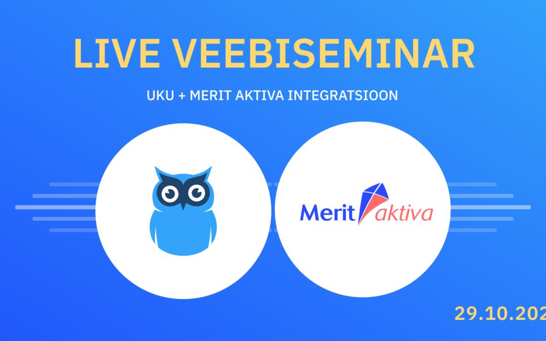 Uku - Merit Aktiva veebiseminar + vastused küsimustele