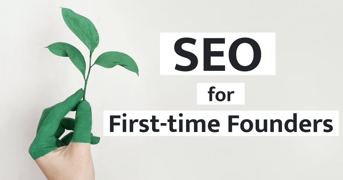 SEO for First-time Founders