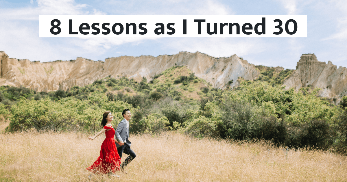 8 Lessons as I Turned 30