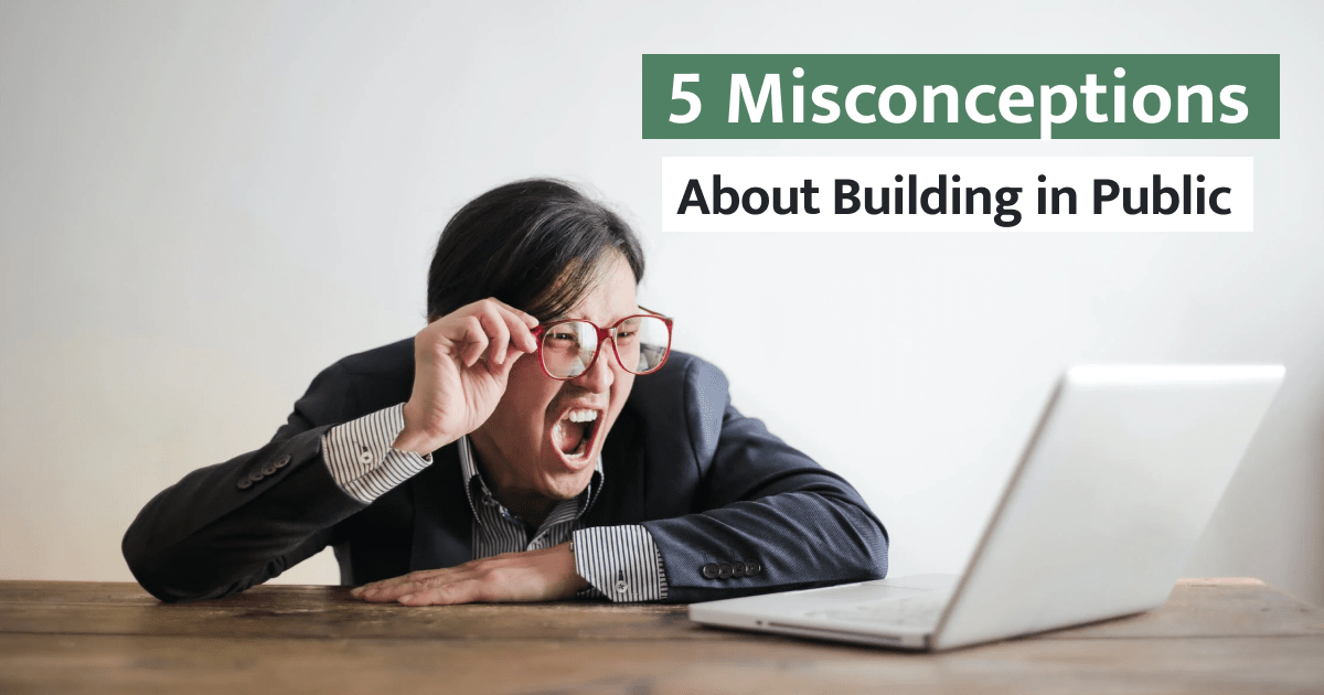 5 Misconceptions about Building in Public