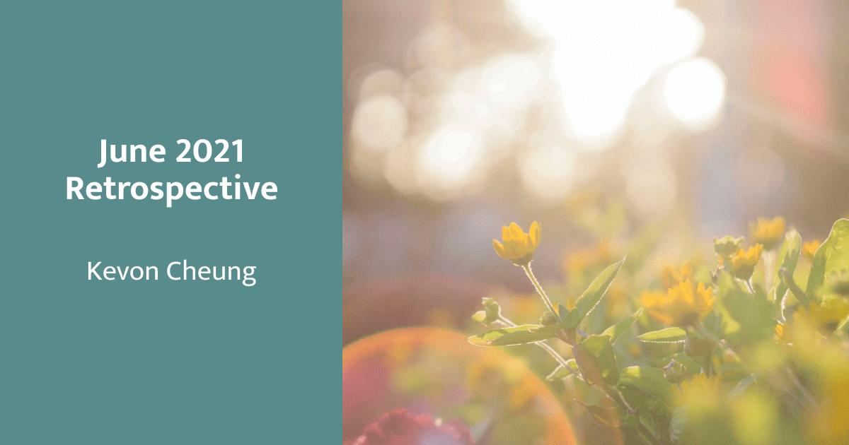 June 2021 Retrospective & Income Report