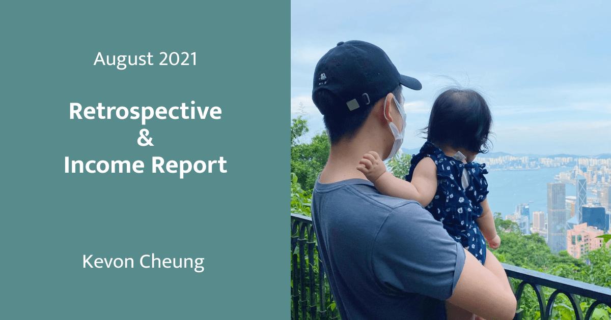 August 2021 Retrospective & Income Report