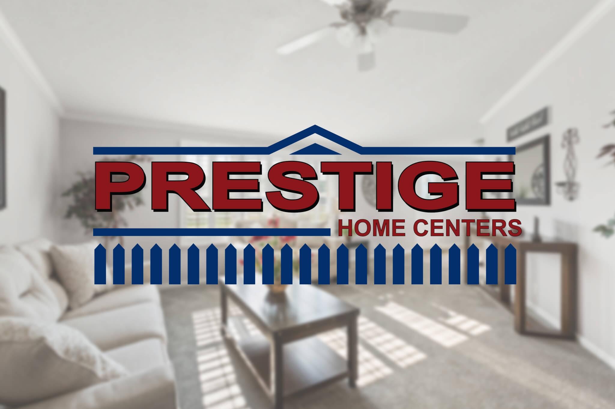 Prestige Home Centers