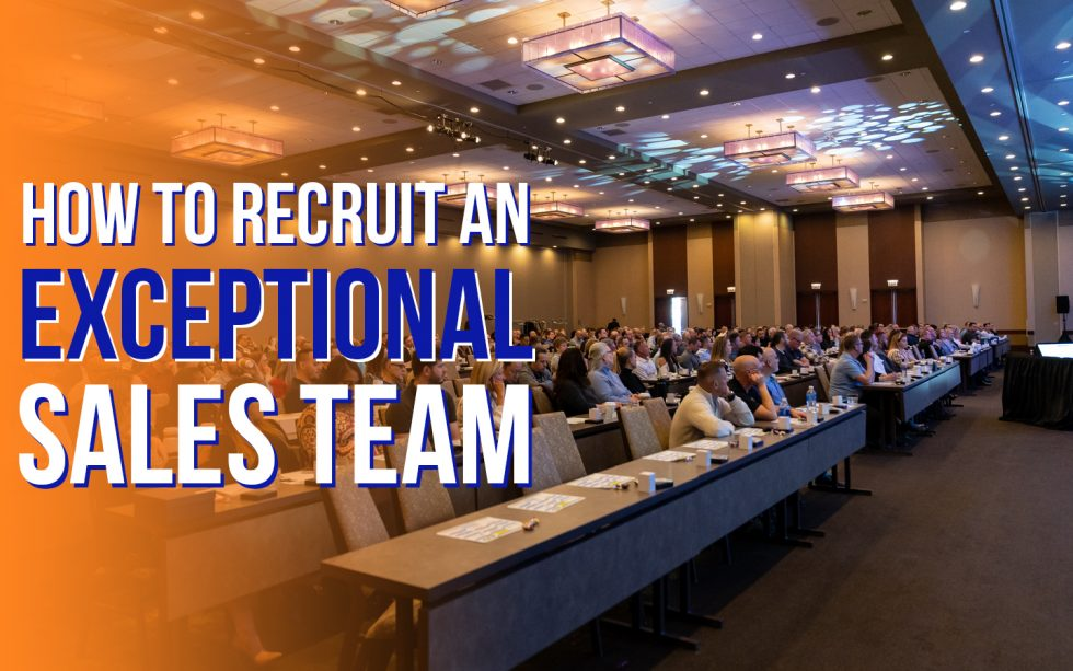 How to Recruit an Exceptional Sales Team