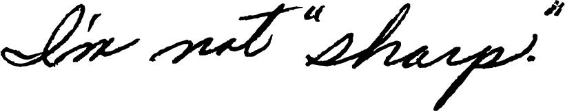 Karen's handwriting: I'm not sharp