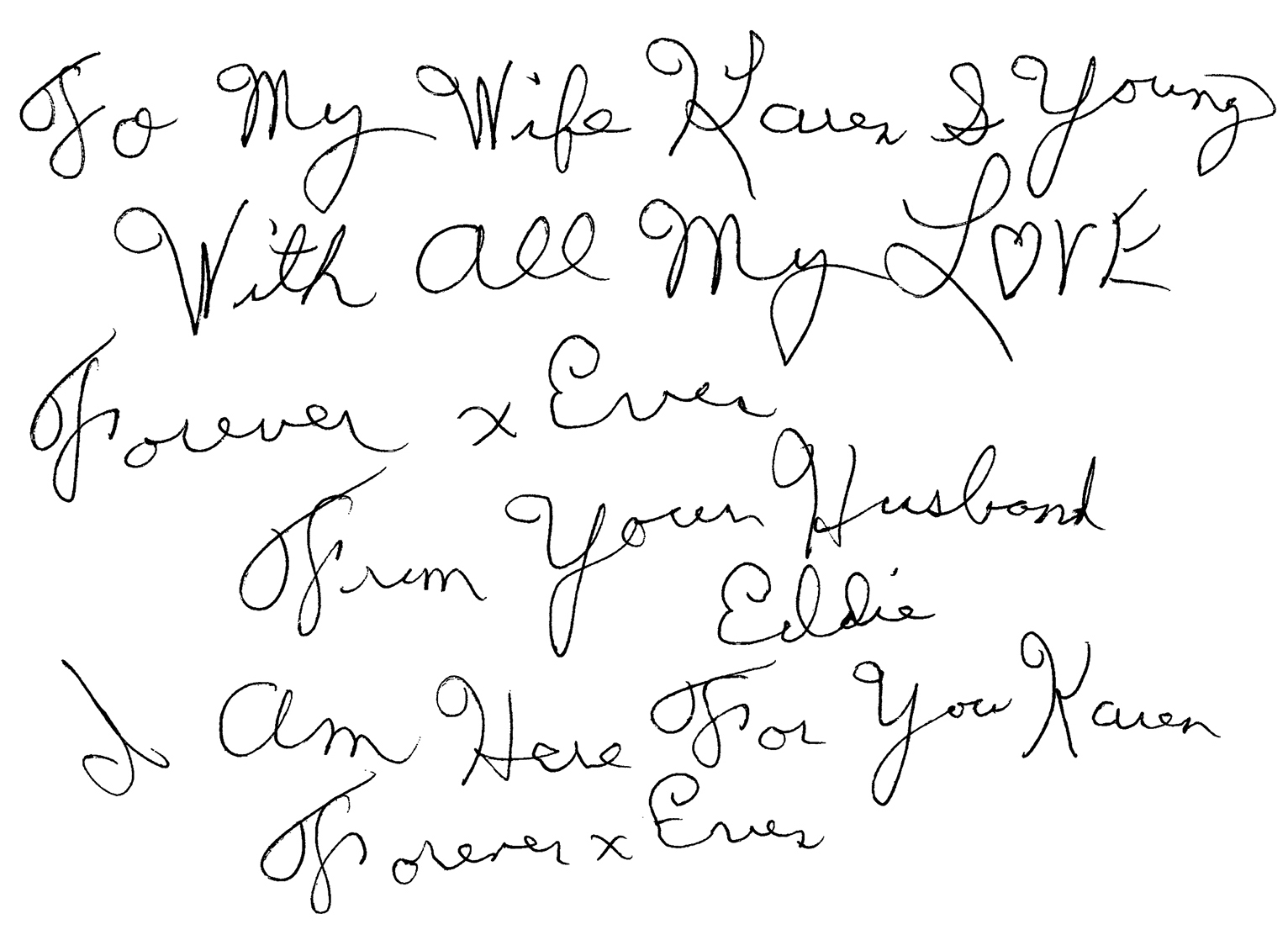Ed's handwriting reads Fo my wife Karen S Young with all my love forever x ever from your husband Eddie I am here for you Karen forever x ever