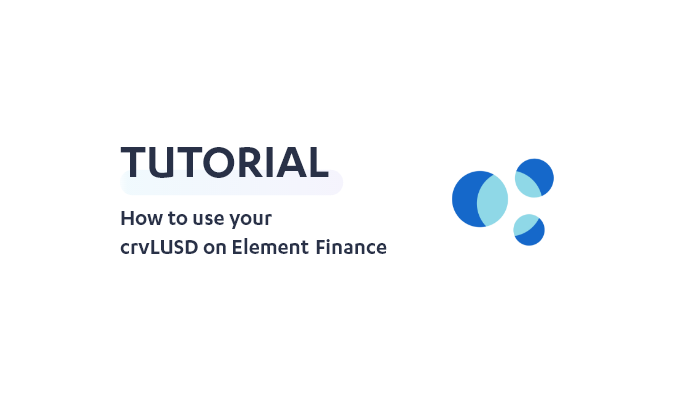 How to use your crvLUSD on Element Finance