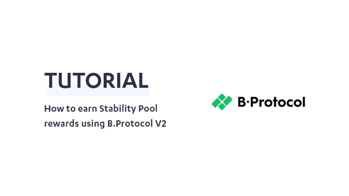 How to earn Stability Pool rewards using B.Protocol V2