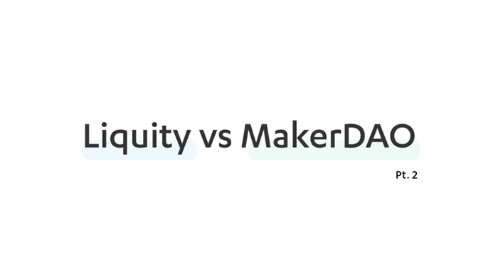 Comparison Series: Liquity Protocol vs MakerDAO Pt. 2