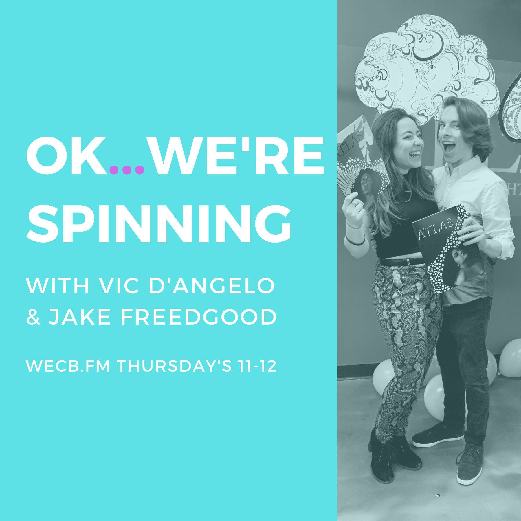 Okay...We're Spinning, radio show on WECB.FM