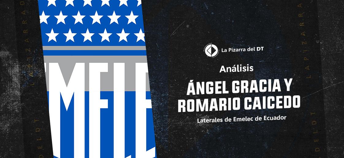 Ángel Gracia y Romario Caicedo, los laterales de Ismael Rescalvo en Emelec