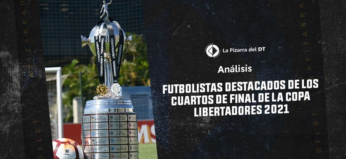 Nueve futbolistas destacados de los cuartos de final de la Copa Libertadores 2021