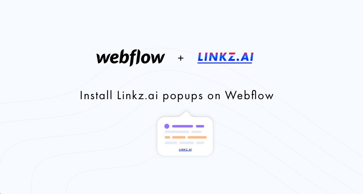 Install Linkz.ai Popups on Webflow