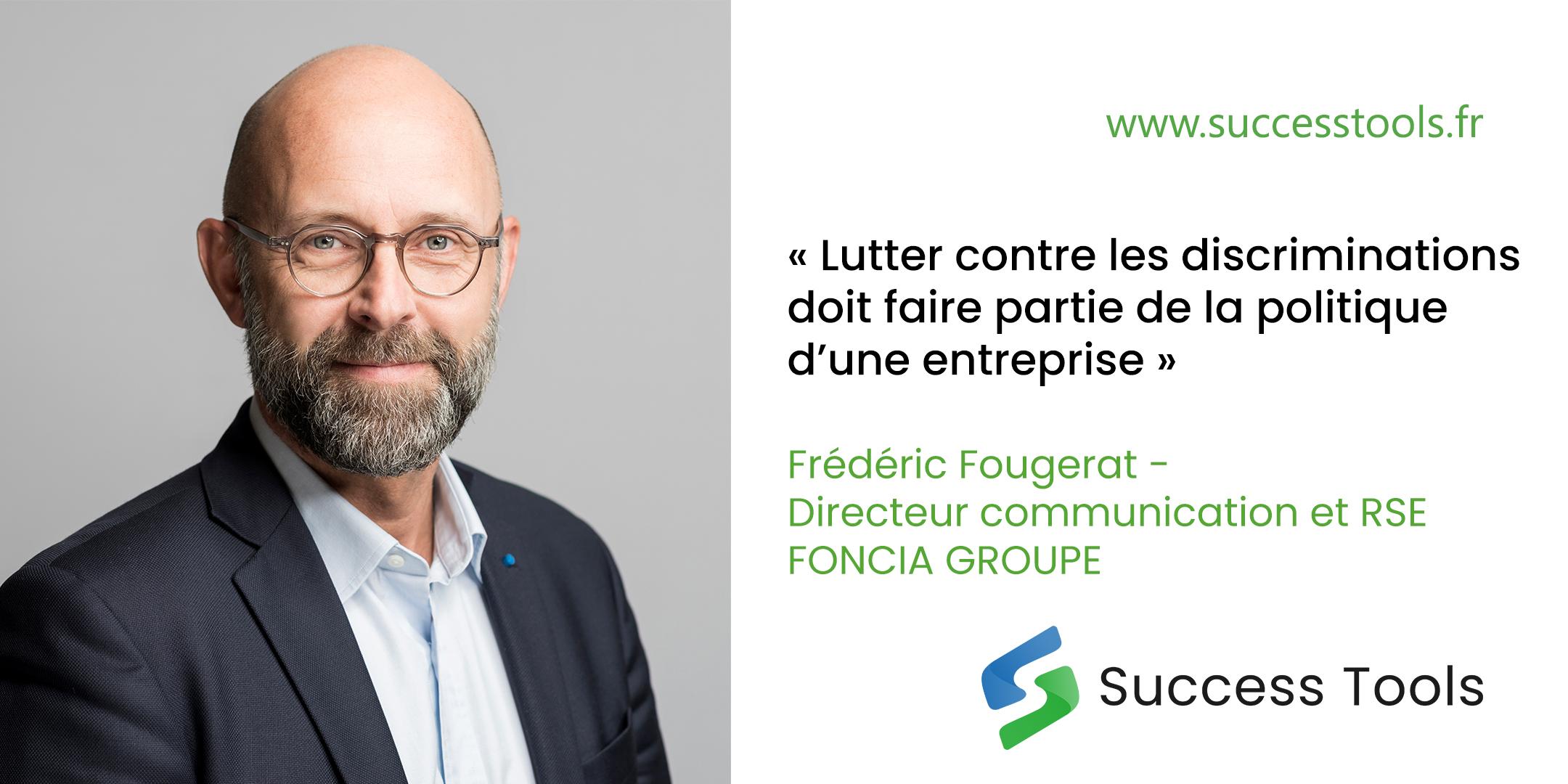 Frédéric Fougerat Interview - « Lutter contre les discriminations doit faire partie de la politique d'une entreprise »