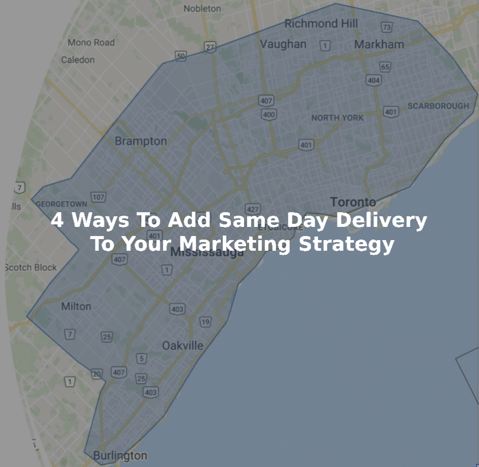 4 Ways To Add Same Day Delivery To Your Marketing Strategy Blog