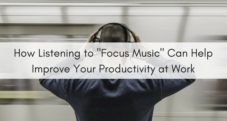 Header image for blog post about listening to Focus Music when working