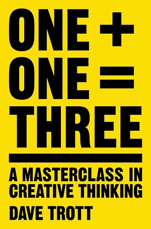 Book cover of One + One = Three by Dave Trott