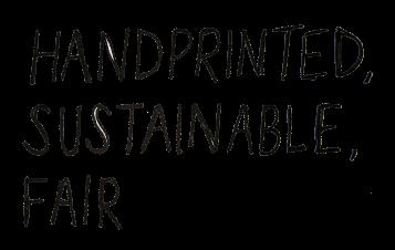 Hand Printed, Sustainable, Fair