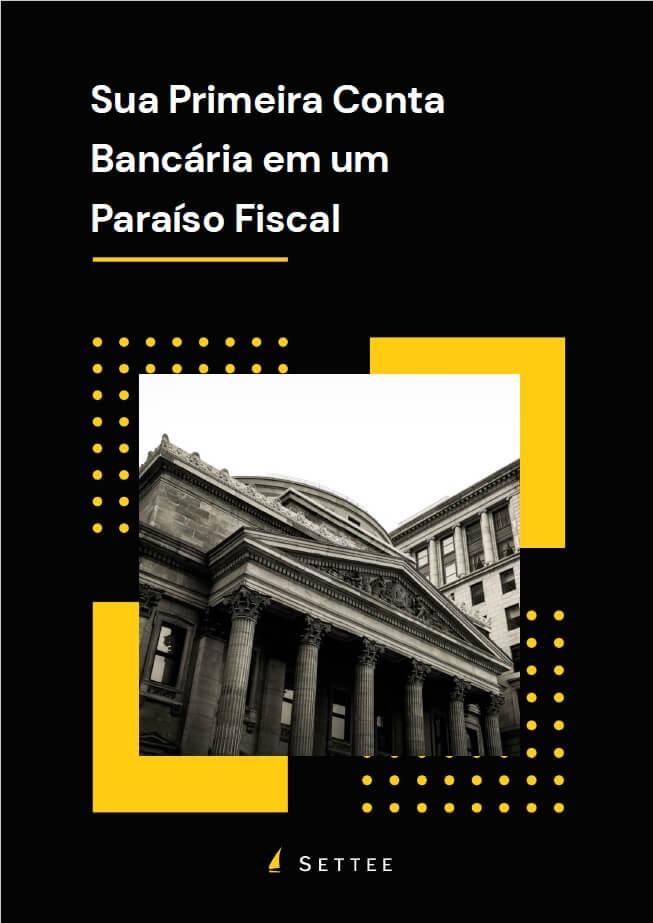 """Capa do E-book """"Sua Primeira Conta Bancária em um Paraíso Fiscal"""""""