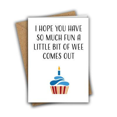 I Hope You Have So Much Fun A Little Bit Of Wee Comes Out Funny Rude A5 Birthday Card