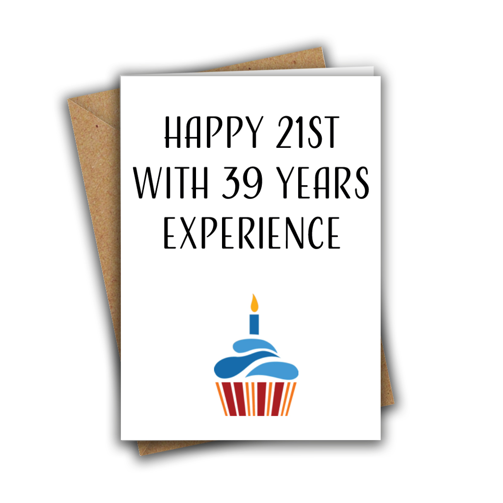 Happy 21st With 39 Years Experience Funny 60th A5 Birthday Card