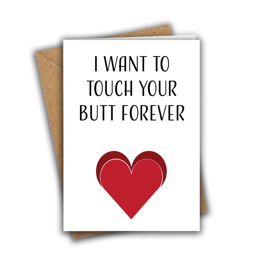 I Want To Touch Your Butt Forever Funny Rude Valentine's Day Recycled Greeting Card