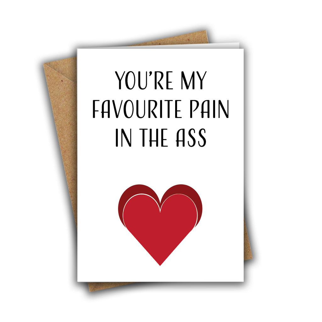 You're My Favourite Pain In The Ass Funny Rude Valentine's Day Recycled Greeting Card
