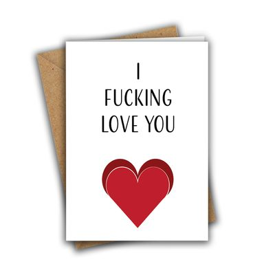 I Fucking Love You Funny Rude Valentine's Day Recycled Greeting Card