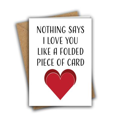 Nothing Says I Love You Like a Folded Piece of Card Funny Rude Sarcastic Valentine's Day Recycled Greeting Card