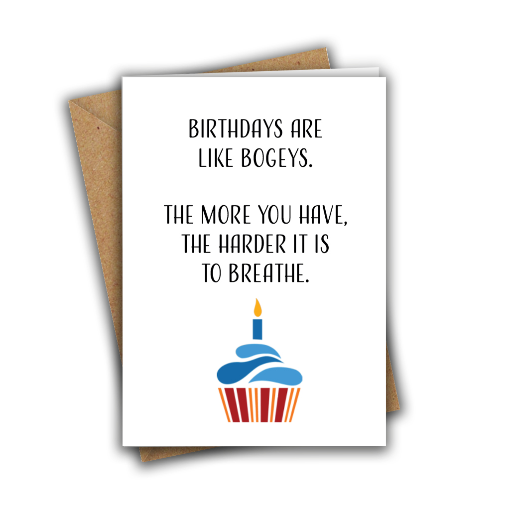 Birthdays Are Like Bogeys Funny Rude A5 Birthday Card
